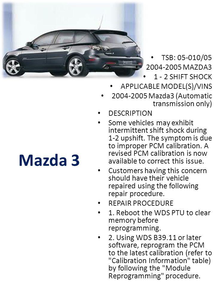 Mazda 3 TSB: 05-010/05 2004-2005 MAZDA3 1 - 2 SHIFT SHOCK