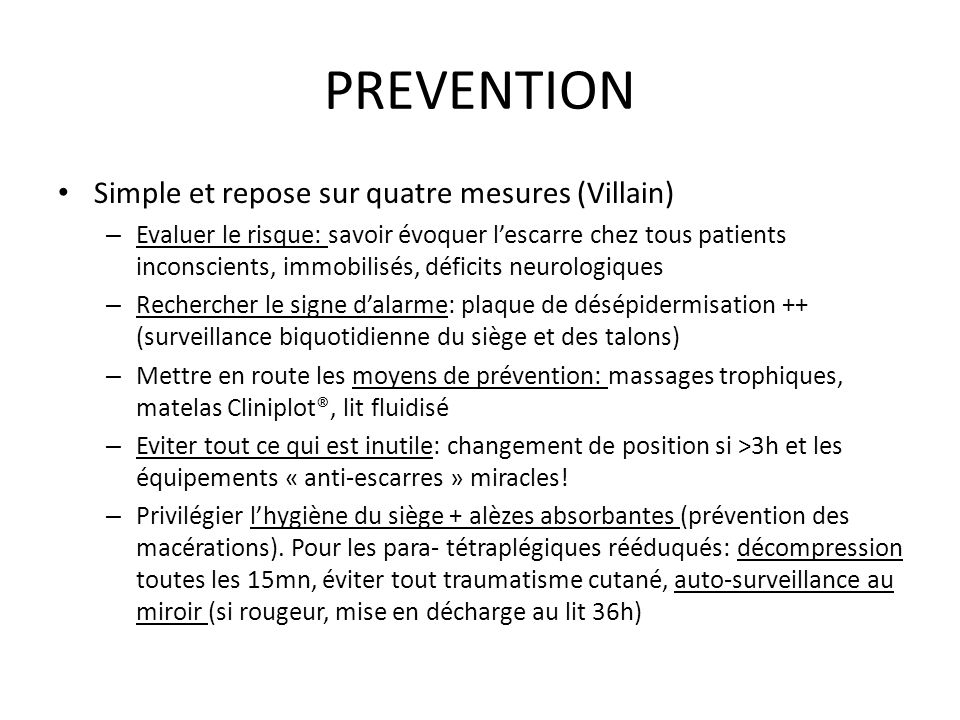 PREVENTION Simple et repose sur quatre mesures (Villain)