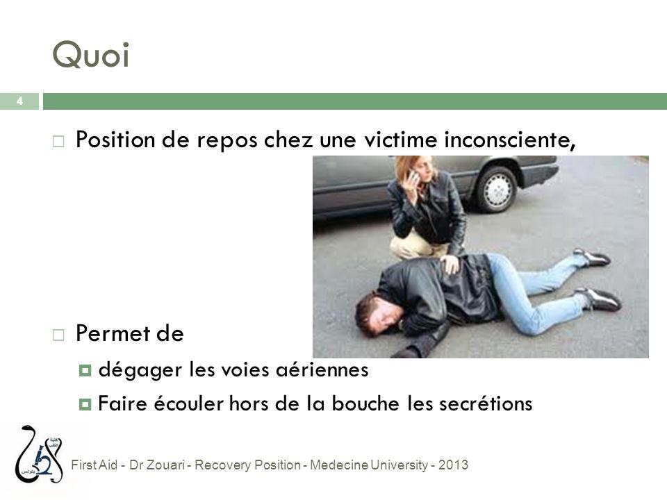 Quoi Position de repos chez une victime inconsciente, Permet de