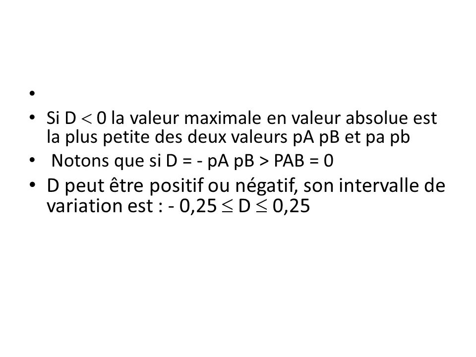 Si D  0 la valeur maximale en valeur absolue est la plus petite des deux valeurs pA pB et pa pb.