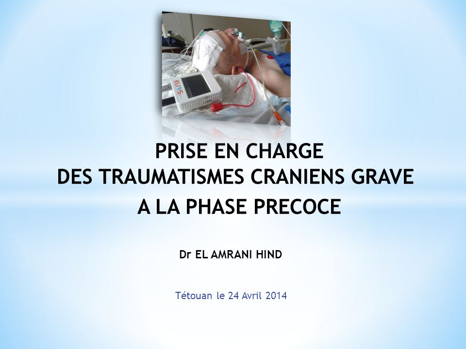 DES TRAUMATISMES CRANIENS GRAVE
