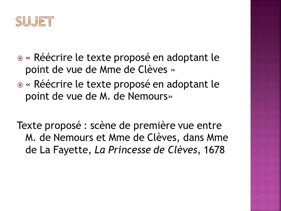 SUJEt « Réécrire le texte proposé en adoptant le point de vue de Mme de Clèves »
