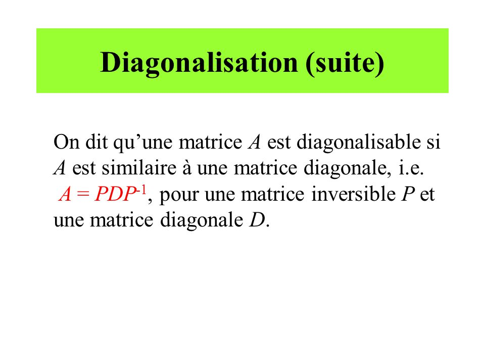 Diagonalisation (suite)