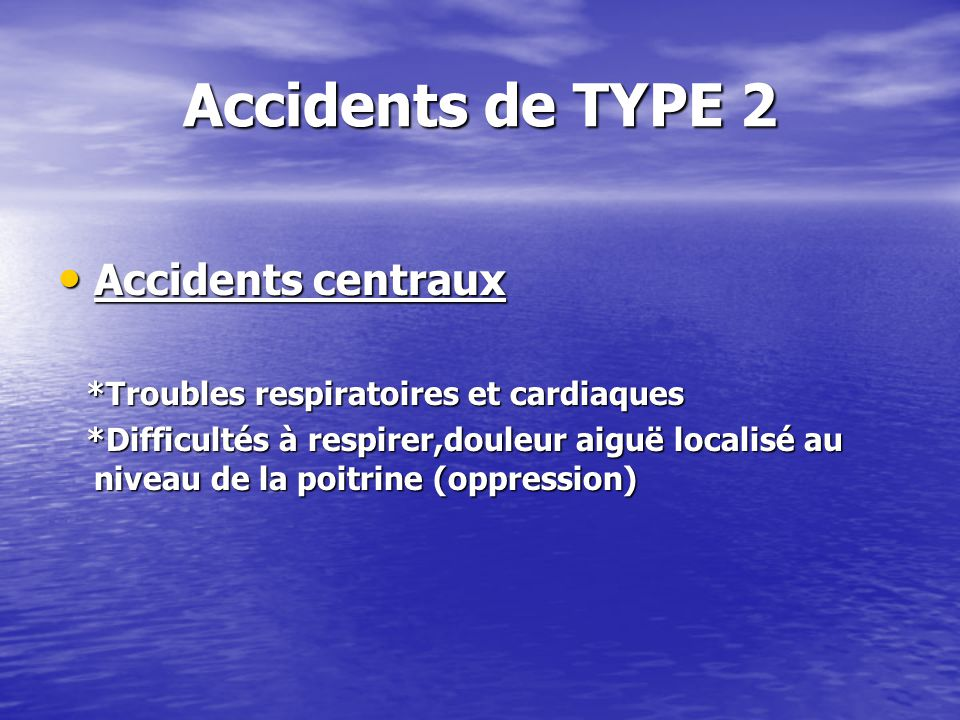 Accidents de TYPE 2 Accidents centraux