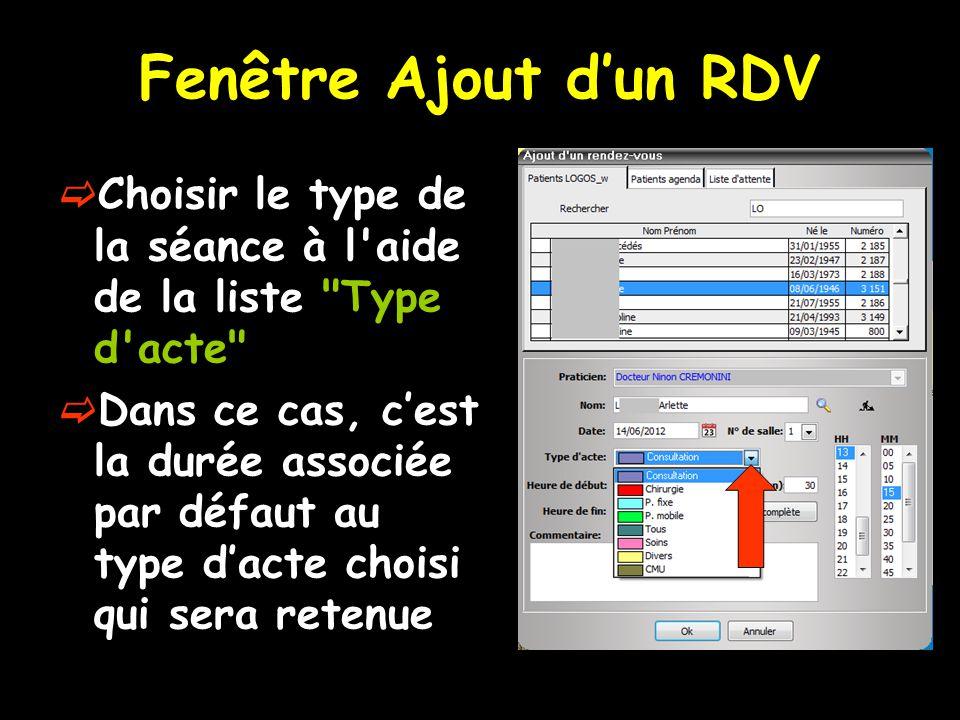 Fenêtre Ajout d'un RDV Choisir le type de la séance à l aide de la liste Type d acte
