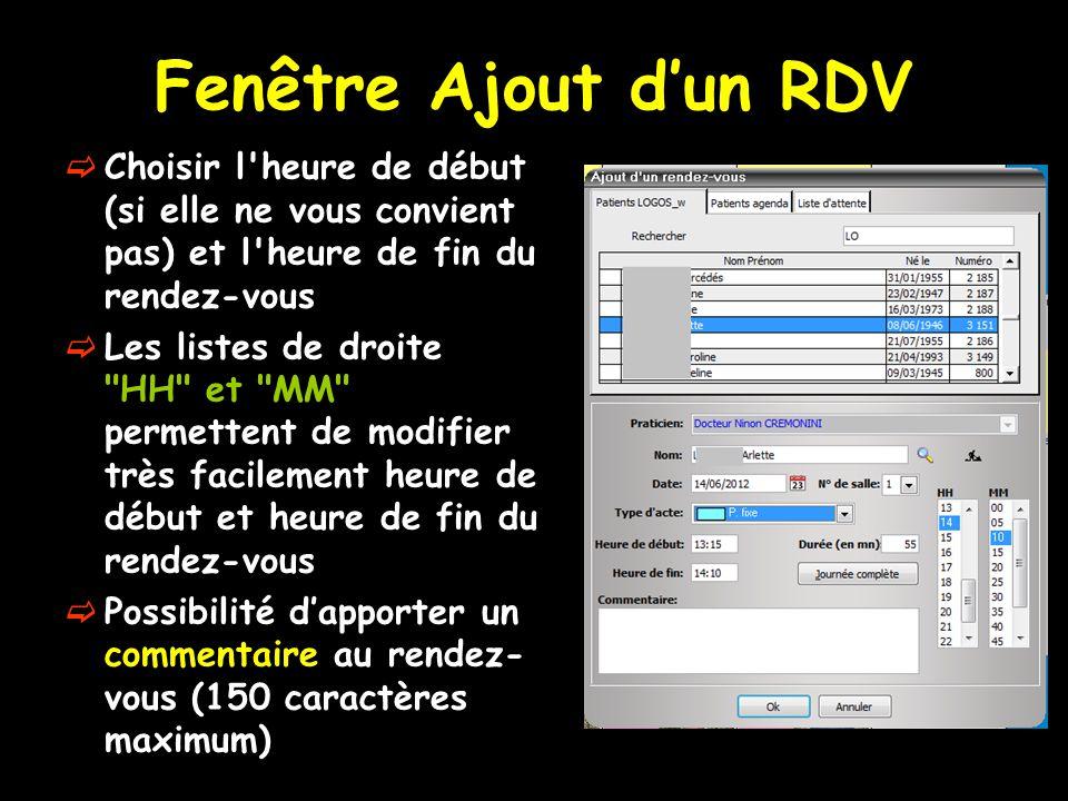 Fenêtre Ajout d'un RDV Choisir l heure de début (si elle ne vous convient pas) et l heure de fin du rendez-vous.