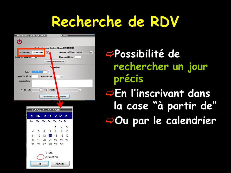 Recherche de RDV Possibilité de rechercher un jour précis