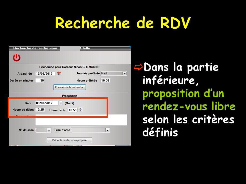 Recherche de RDV Dans la partie inférieure, proposition d'un rendez-vous libre selon les critères définis.