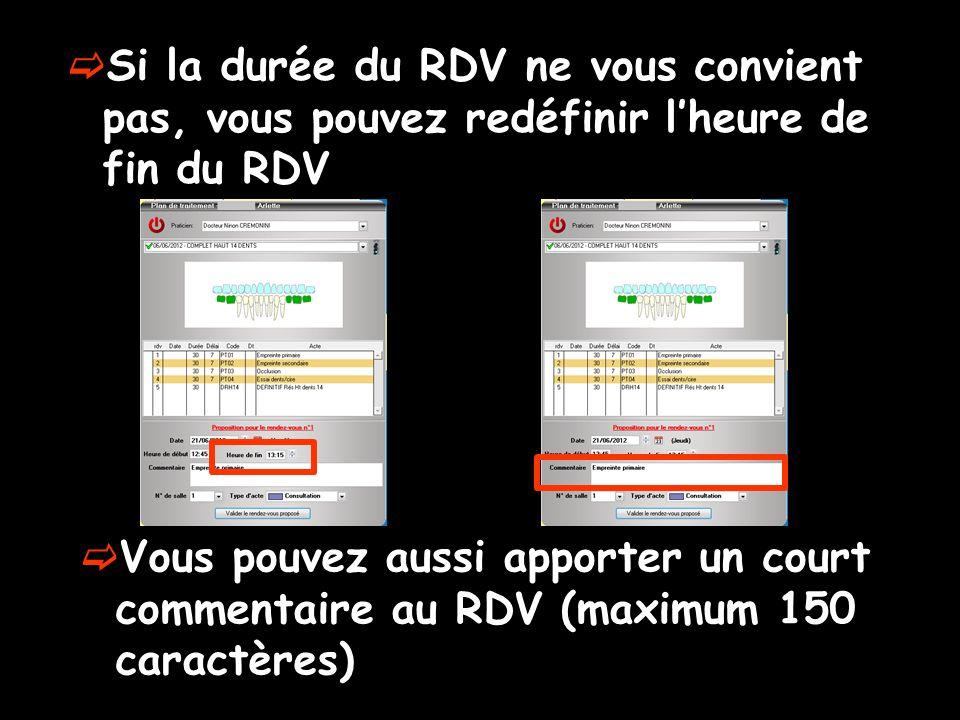 Si la durée du RDV ne vous convient pas, vous pouvez redéfinir l'heure de fin du RDV