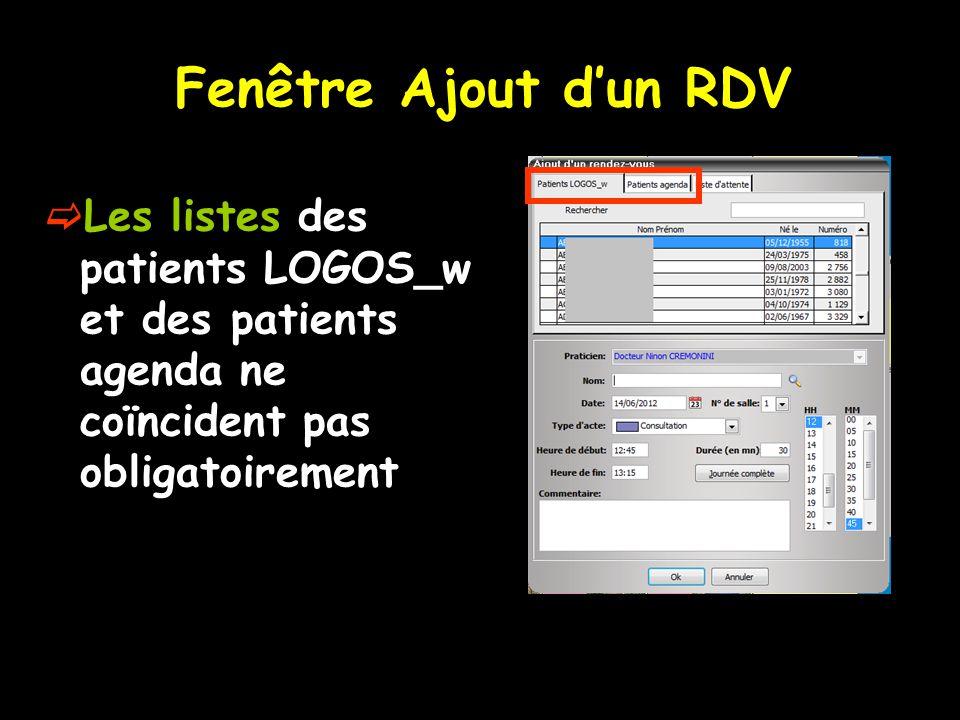 Fenêtre Ajout d'un RDV Les listes des patients LOGOS_w et des patients agenda ne coïncident pas obligatoirement.