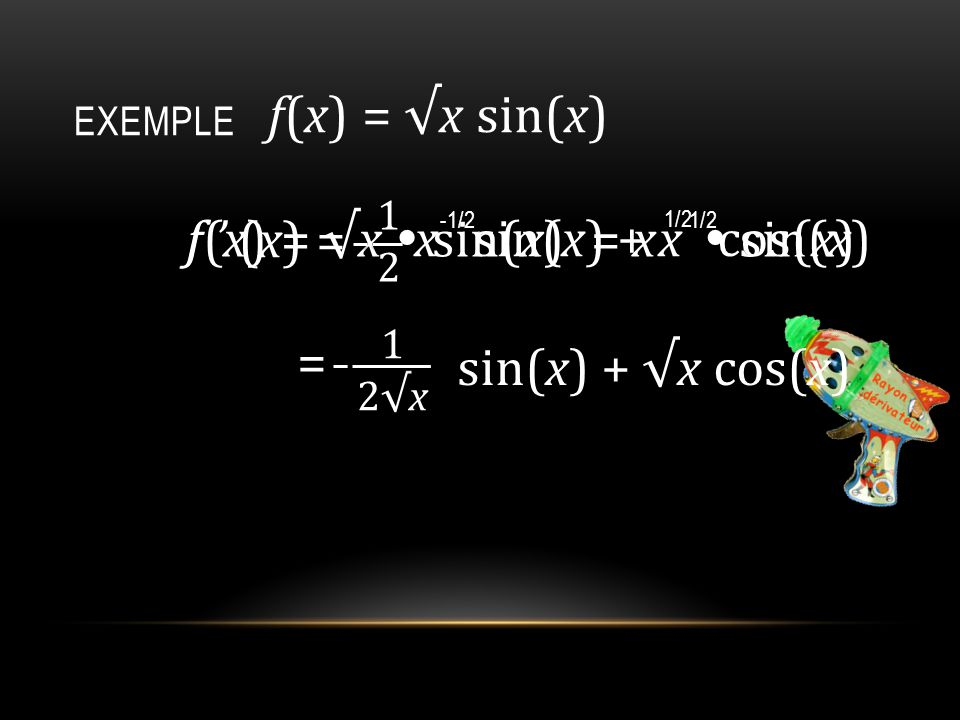 f(x) = √x sin(x) f ' (x) = f(x) = √x  sin(x) x sin(x) + x cos(x)