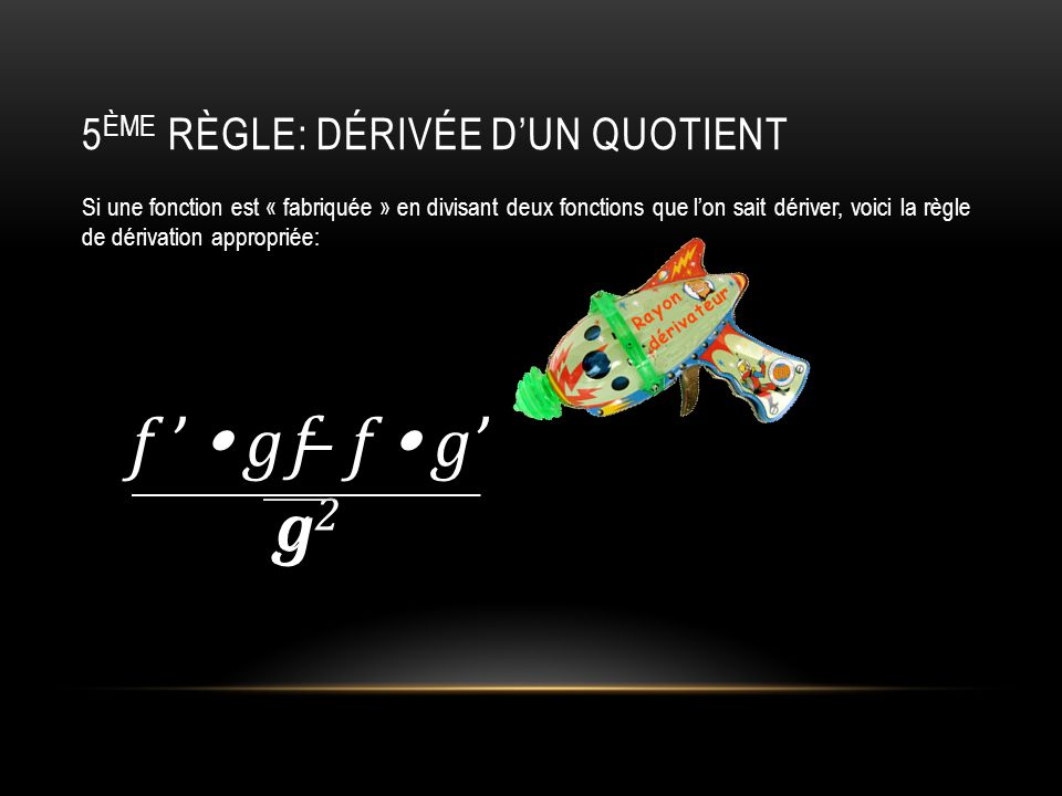 5ème règle: dérivée d'un quotient