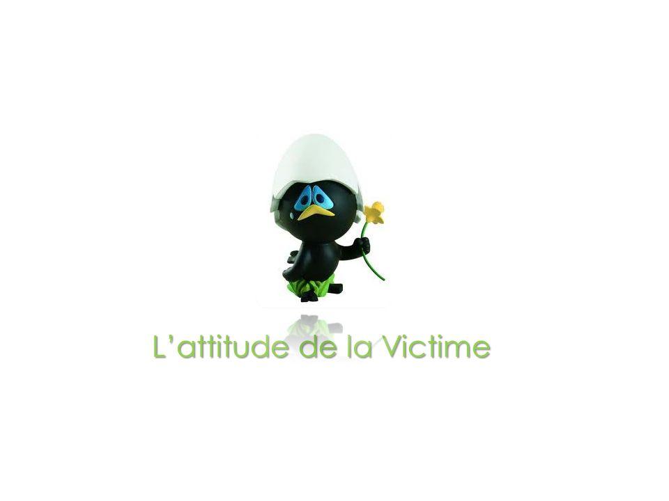 L'attitude de la Victime