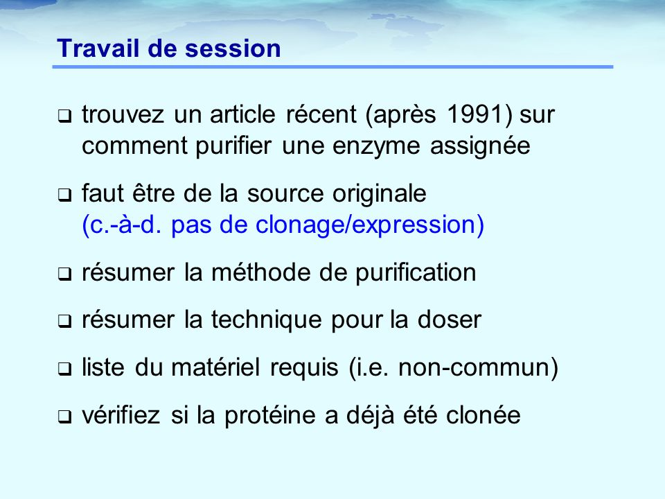 Travail de session trouvez un article récent (après 1991) sur comment purifier une enzyme assignée.
