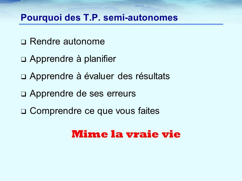 Pourquoi des T.P. semi-autonomes