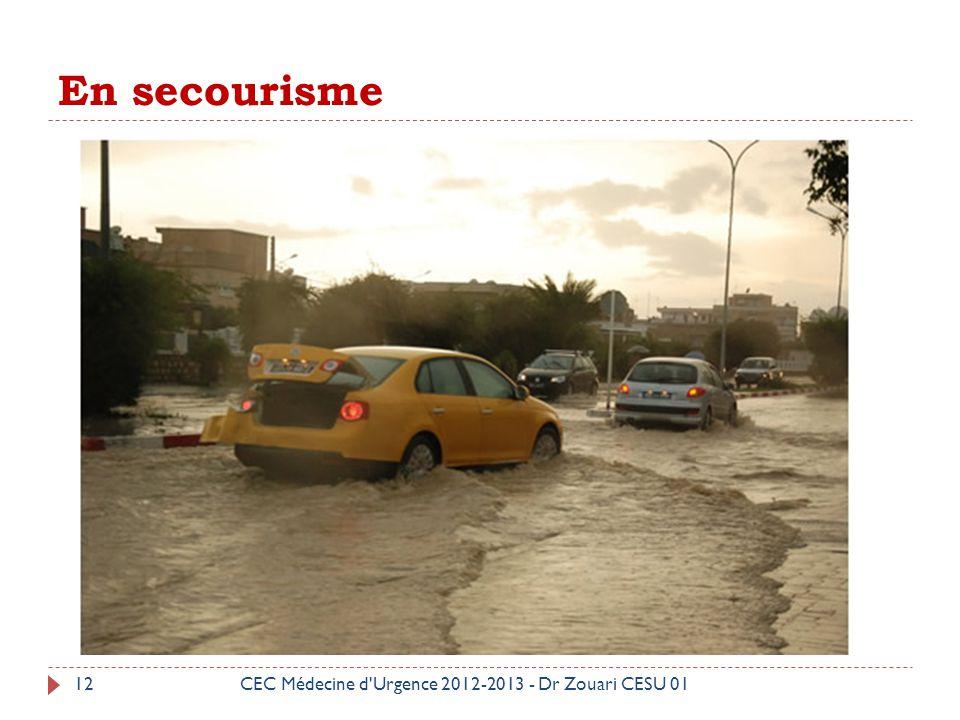 En secourisme CEC Médecine d Urgence 2012-2013 - Dr Zouari CESU 01