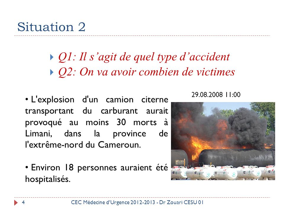 Situation 2 Q1: Il s'agit de quel type d'accident