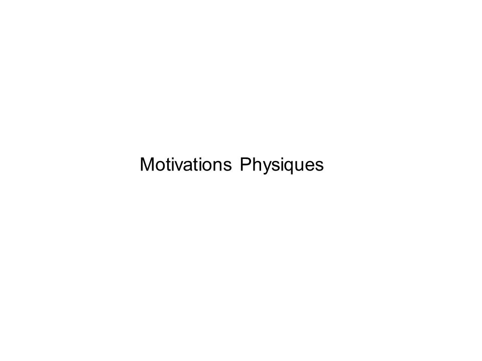 Motivations Physiques