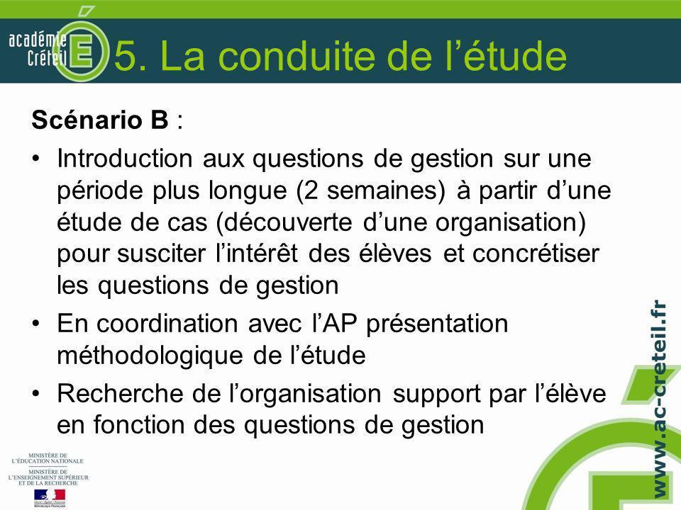 5. La conduite de l'étude Scénario B :