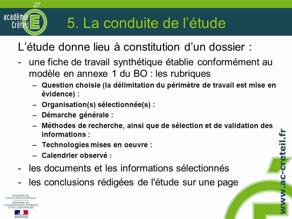 5. La conduite de l'étude L'étude donne lieu à constitution d'un dossier :