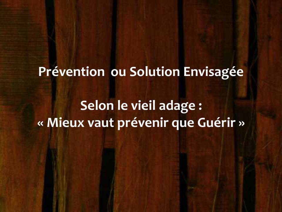 « Mieux vaut prévenir que Guérir »