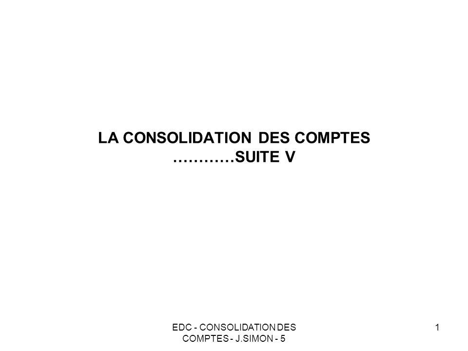 LA CONSOLIDATION DES COMPTES …………SUITE V