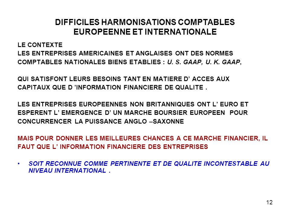 DIFFICILES HARMONISATIONS COMPTABLES EUROPEENNE ET INTERNATIONALE