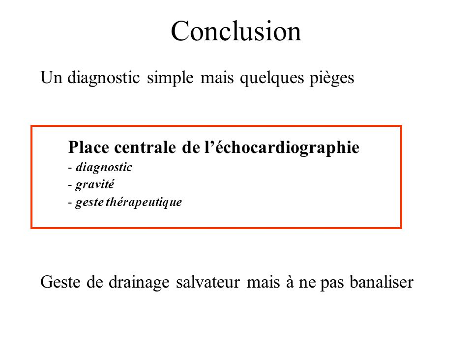 Conclusion Un diagnostic simple mais quelques pièges