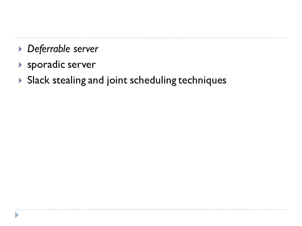 Slack stealing and joint scheduling techniques