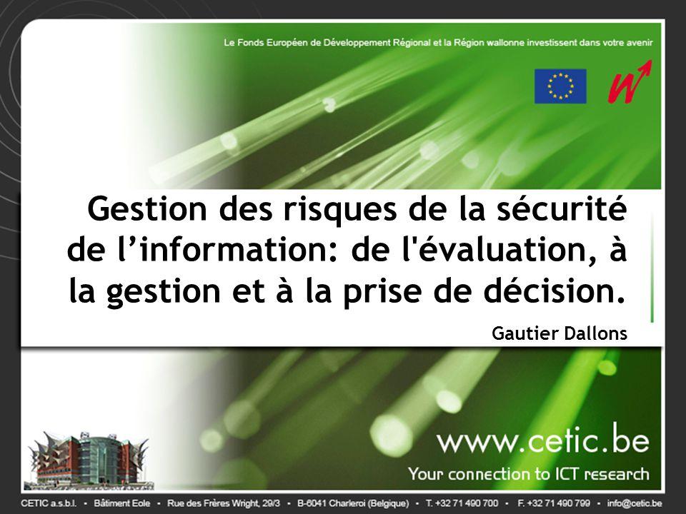 Gestion des risques de la sécurité de l'information: de l évaluation, à la gestion et à la prise de décision.