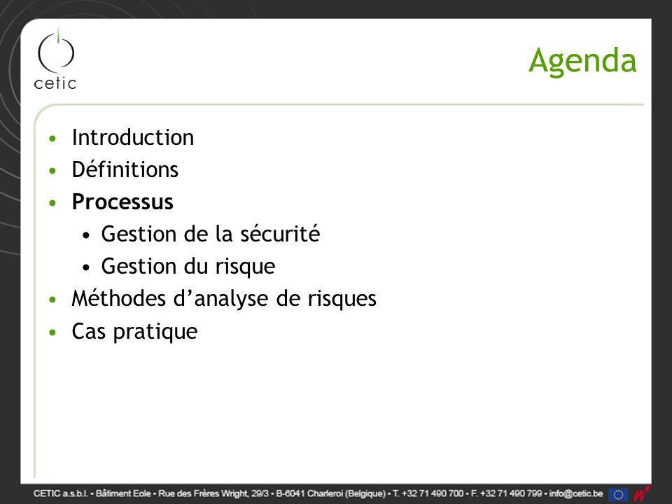 Agenda Introduction Définitions Processus Gestion de la sécurité