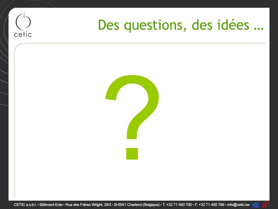 Des questions, des idées …