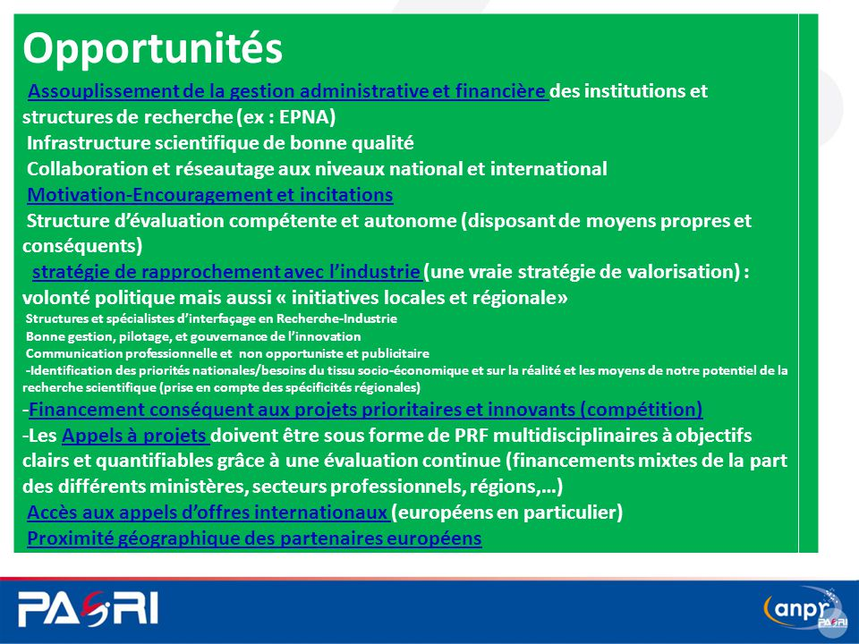 Opportunités Assouplissement de la gestion administrative et financière des institutions et structures de recherche (ex : EPNA)