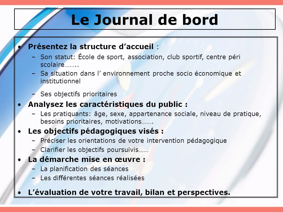 Le Journal de bord Présentez la structure d'accueil :