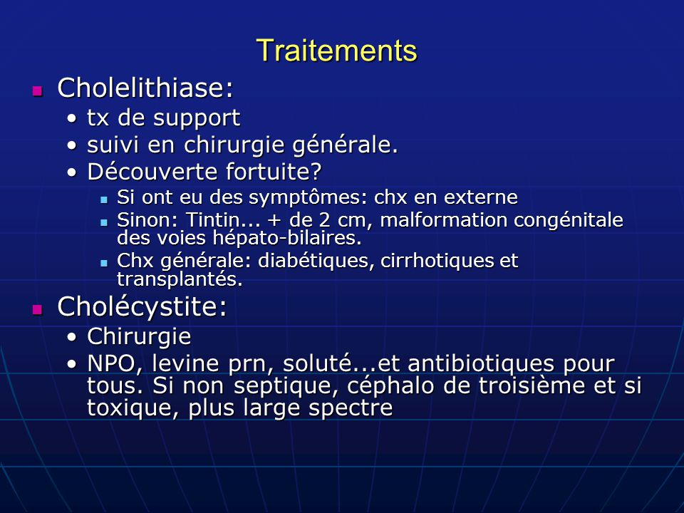 Traitements Cholelithiase: Cholécystite: tx de support