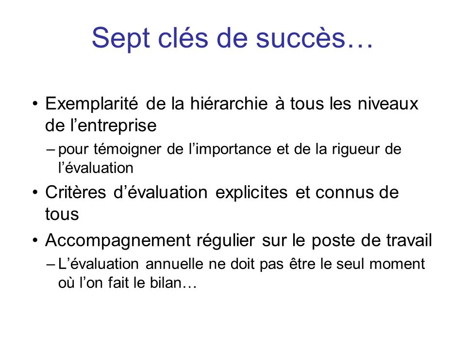 Sept clés de succès… Exemplarité de la hiérarchie à tous les niveaux de l'entreprise.