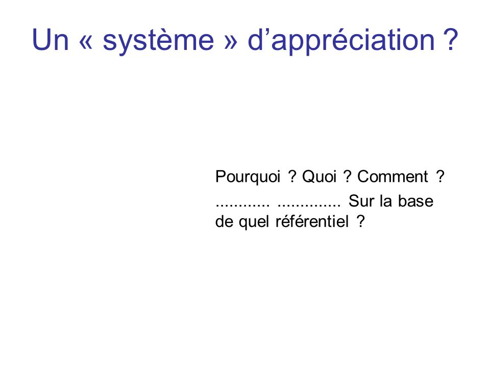 Un « système » d'appréciation