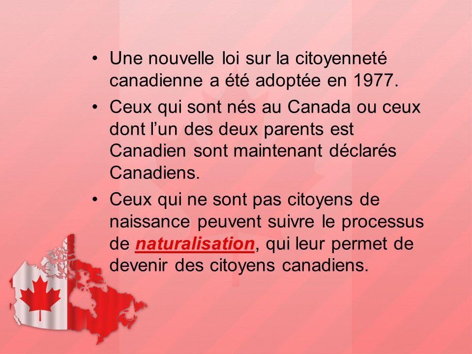 Une nouvelle loi sur la citoyenneté canadienne a été adoptée en 1977.