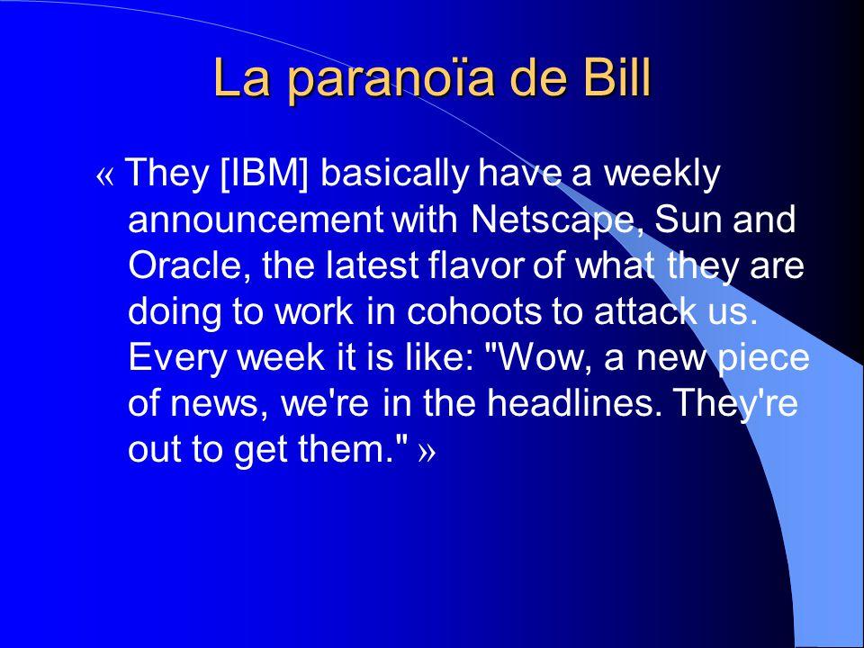 La paranoïa de Bill