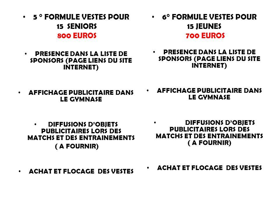 5 ° FORMULE VESTES POUR 15 SENIORS 800 EUROS 6° FORMULE VESTES POUR