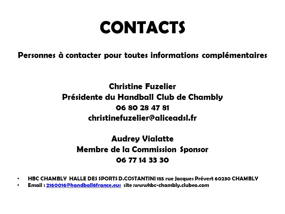 CONTACTS Personnes à contacter pour toutes informations complémentaires. Christine Fuzelier. Présidente du Handball Club de Chambly.