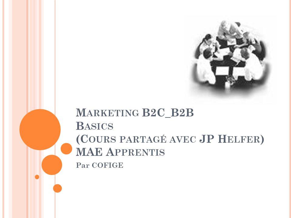 Marketing B2C_B2B Basics (Cours partagé avec JP Helfer) MAE Apprentis