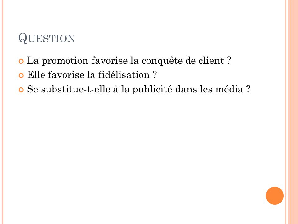 Question La promotion favorise la conquête de client