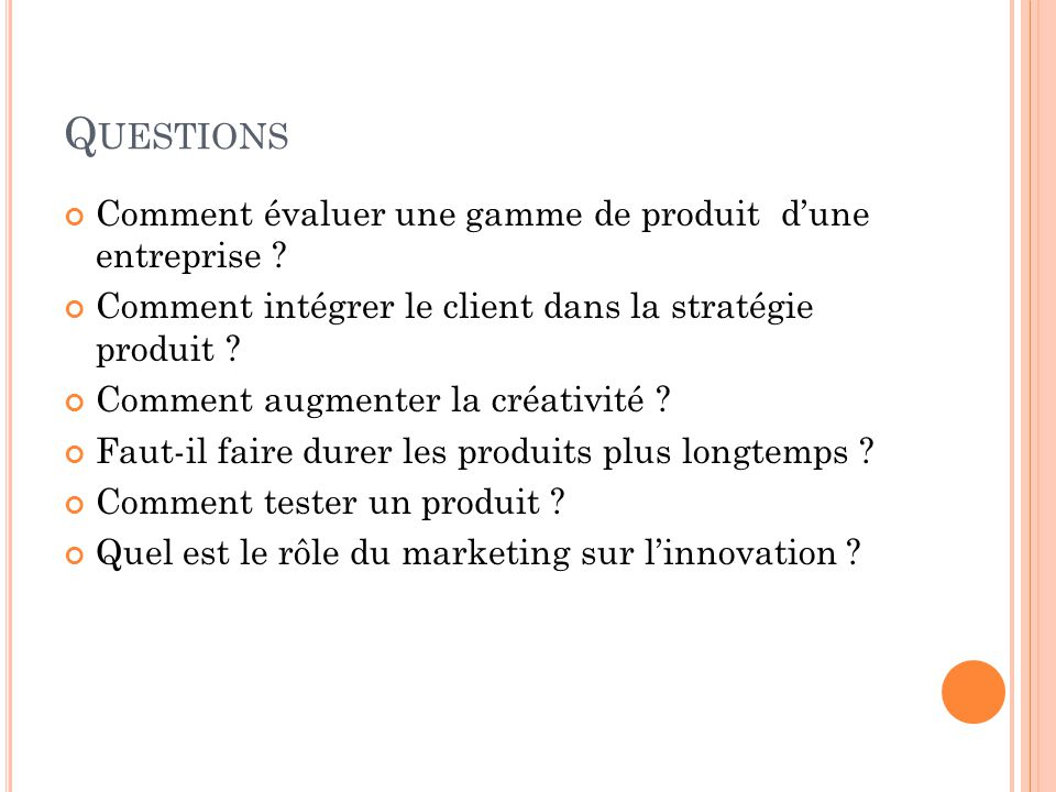 Questions Comment évaluer une gamme de produit d'une entreprise