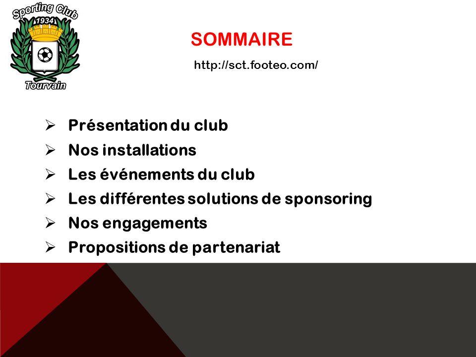 SOMMAIRE Présentation du club Nos installations Les événements du club
