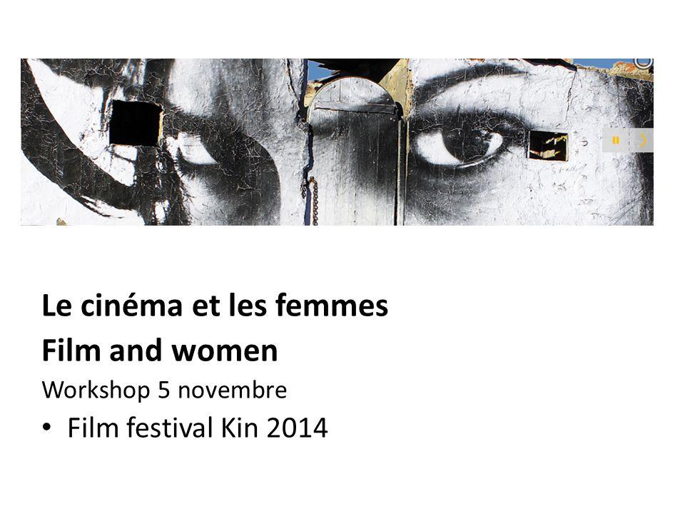 Le cinéma et les femmes Film and women Film festival Kin 2014