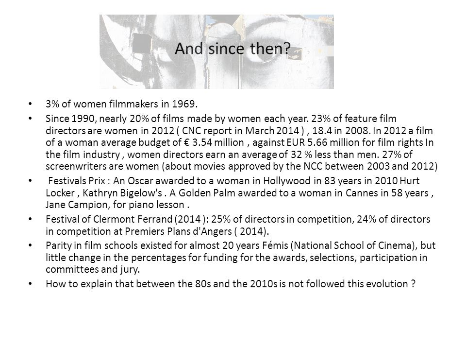 And since then 3% of women filmmakers in 1969.