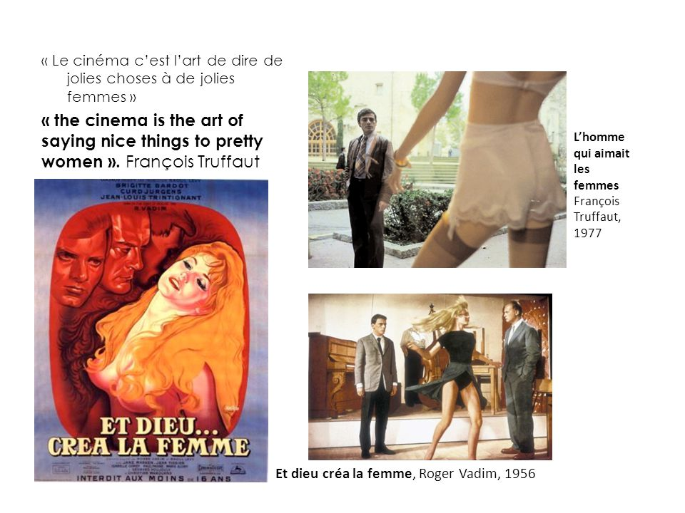 « Le cinéma c'est l'art de dire de jolies choses à de jolies femmes »