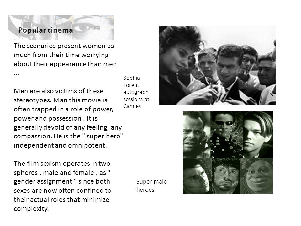 Popular cinema The scenarios present women as much from their time worrying about their appearance than men ...