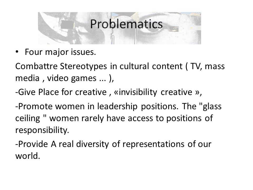 Problematics Four major issues.